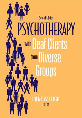 Psychotherapy with Deaf Clients from Diverse Groups - Leigh, Irene W (Editor)