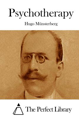 Psychotherapy - Munsterberg, Hugo, and The Perfect Library (Editor)