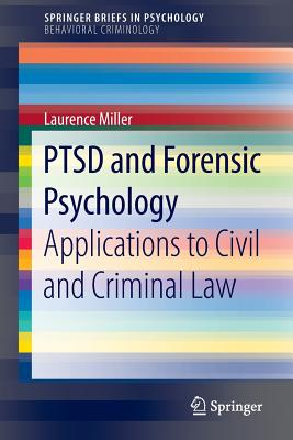 Ptsd and Forensic Psychology: Applications to Civil and Criminal Law - Miller, Laurence, PH.D.