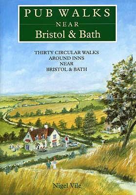 Pub Walks Near Bristol and Bath - Vile, Nigel