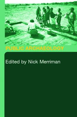 Public Archaeology - Merriman, Nick