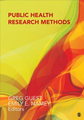 Public Health Research Methods - Guest, Greg (Editor), and Namey, Emily E (Editor)