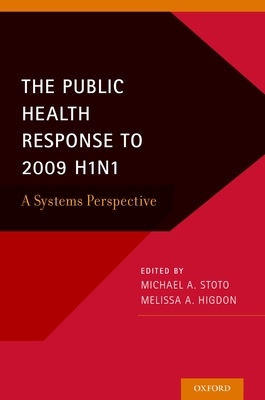 Public Health Response to 2009 H1n1: A Systems Perspective - Stoto, Michael A