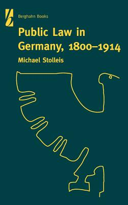 Public Law in Germany, 1800-1914 - Stolleis, Michael