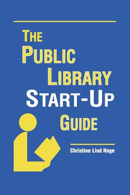Public Library Start-Up Guide - Hage, Christine Lind