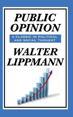 Public Opinion by Walter Lippmann - Lippmann, Walter