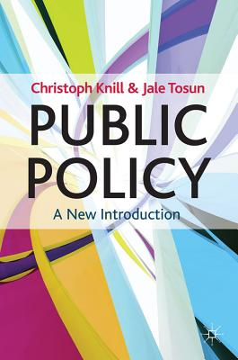 Public Policy: A New Introduction - Knill, Christoph, and Tosun, Jale