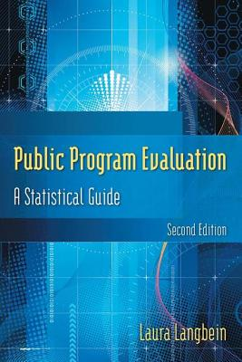Public Program Evaluation: A Statistical Guide - Langbein, Laura