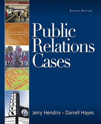 Public Relations Cases - Hendrix, Jerry A, and Hayes, Darrell C