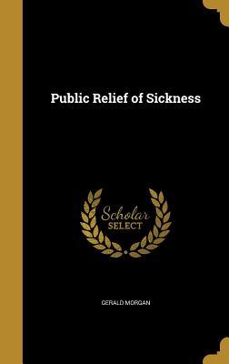 Public Relief of Sickness - Morgan, Gerald