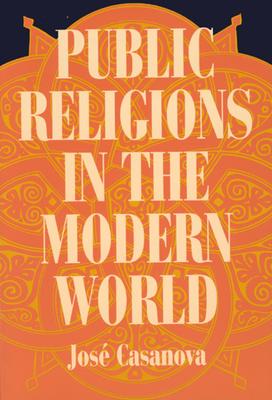Public Religions in the Modern World - Casanova, Jose