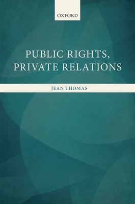 Public Rights, Private Relations - Thomas, Jean