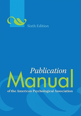 Publication Manual of the American Psychological Association: Paperback Edition - American Psychological Association