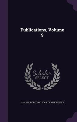 Publications, Volume 9 - Hampshire Record Society, Winchester (Creator)
