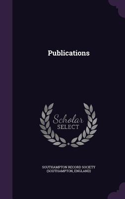 Publications - Southampton Record Society (Southampton (Creator)