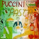 Puccini and Pasta: A Romantic Italian Feast for Your Ears - Ashley Putnam (vocals); Domenico Trimarchi (vocals); Håkan Hagegård (baritone); Ingvar Wixell (vocals);...