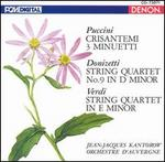 Puccini: Crisantemi; 3 Minuetti; Donizetti: String Quartet No. 9; Verdi: String Quartet in E minor