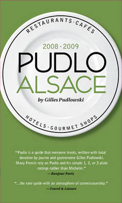 Pudlo Alsace - Pudlowski, Gilles, and Beaver, Simon (Translated by)