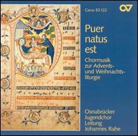 Puer natus est: Chormusik zur Advents- und Weihnachtsliturgie - Mary Schneider (counter tenor); Johannes Rahe (conductor)
