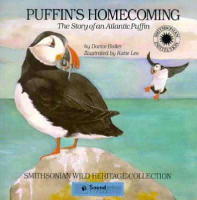 Puffin's Homecoming: A Story of an Atlantic Puffin - Bailer, Darice