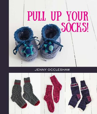 Pull Up Your Socks - Occleshaw, Jenny