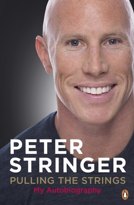 Pulling the Strings: My Autobiography - Stringer, Peter
