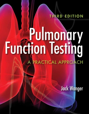 Pulmonary Function Testing: A Practical Approach - Wanger, Jack