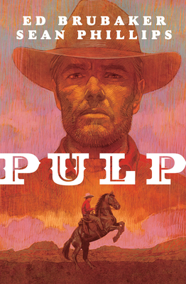 Pulp - Brubaker, Ed, and Phillips, Sean, and Phillips, Jacob