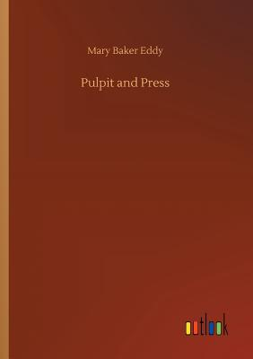 Pulpit and Press - Eddy, Mary Baker