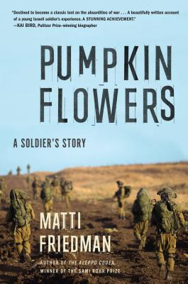 Pumpkinflowers: A Soldier's Story - Friedman, Matti