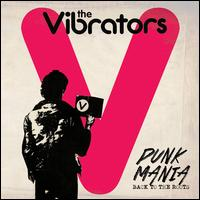 Punk Mania: Back to the Roots - The Vibrators