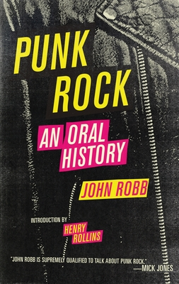 Punk Rock: An Oral History - Robb, John, and Fredriksen, Lars (Introduction by)
