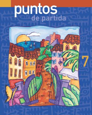 Puntos de Partida: An Invitation to Spanish Student Edition W/ Online Learning Center Bind-In Card - Knorre, Marty, and Perez-Girones, Ana Maria, and Villarreal, Hildebrando