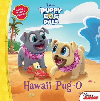 Puppy Dog Pals Hawaii Pug-O - Disney Storybook Artists, and Olson, Michael, and Williams, Harland