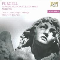Purcell: Funeral Music for Queen Mary; Anthems - Andrew Manze (violin); Baroque Brass of London; Jan Schlapp (viola); Jenny Ward-Clarke (violin); Jonathan Brown (organ);...