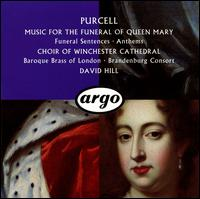 Purcell: Music for the Funeral of Queen Mary - Baroque Brass of London (brass ensemble); Brandenburg Consort; David Dunnett (organ);...