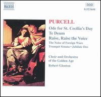 Purcell: Ode for St. Cecilia's Day; Te Deum; Raise, Raise the Voice - Christopher Robson (counter tenor); David Staff (trumpet); Ian Honeyman (tenor); Jeni Bern (soprano); Susan Bisatt (soprano);...
