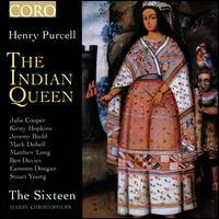 Purcell: The Indian Queen - Ben Davies (bass); Eamonn Dougan (bass); Jeremy Budd (tenor); Julie Cooper (soprano); Kirsty Hopkins (soprano);...