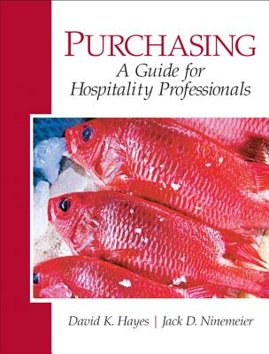 Purchasing: A Guide for Hospitality Professionals - Hayes, David K., and Ninemeier, Jack D.