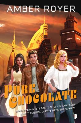 Pure Chocolate: The Chocoverse Book II - Royer, Amber
