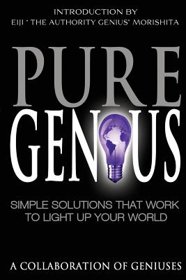 Pure Genius: Simple Solutions That Work to Light Up Your World - Morishita, Eiji