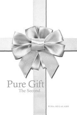 Pure Gift: The Second... - Regalado, Pura