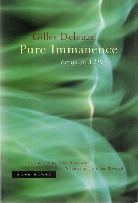 gilles deleuze pure immanence essays on a life Get this from a library pure immanence : essays on a life [gilles deleuze anne boyman.