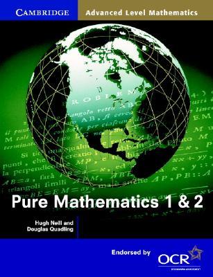 Pure Mathematics 1 and 2 - Neill, Hugh