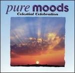 Pure Moods: Celestial Celebration