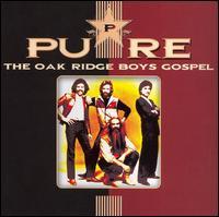 Pure - The Oak Ridge Boys