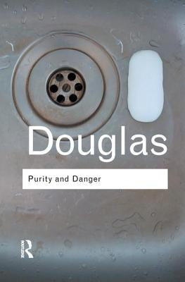 Purity and Danger: An Analysis of Concepts of Pollution and Taboo - Douglas, Mary, Professor