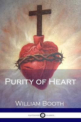 Purity of Heart - Booth, William