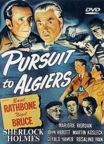 Pursuit to Algiers - Roy William Neill