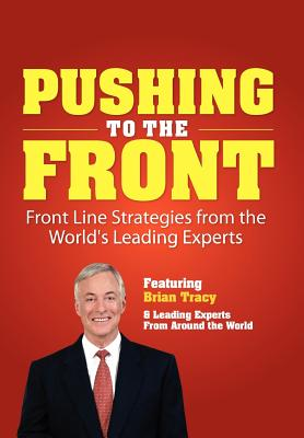 Pushing to the Front - Tracy, Brian, and World's Leading Experts